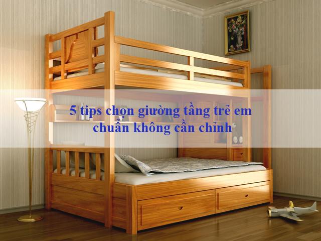 5 tips chọn giường tầng trẻ em chuẩn không cần chỉnh
